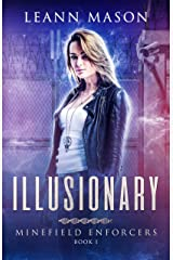 Illusionary (Minefield Enforcers Book 1) Kindle Edition
