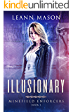 Illusionary (Minefield Enforcers Book 1)