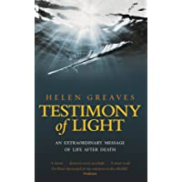 Testimony of Light: An Extraordinary Message of Life After Death