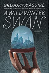 A Wild Winter Swan: A Novel Kindle Edition