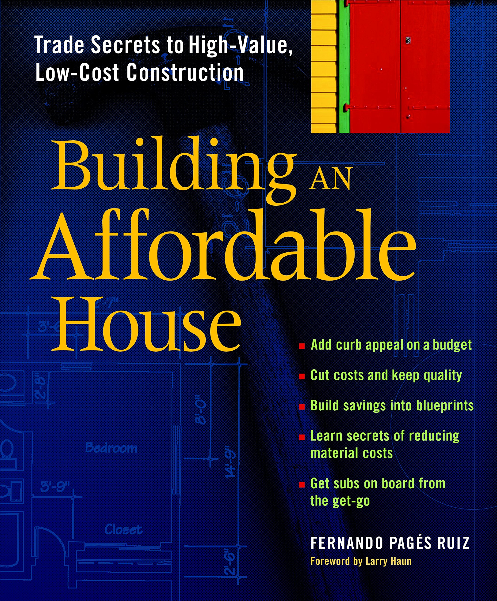 building an affordable house trade secrets to high value low cost