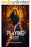 Playing with Fire: A Supernatural Thriller (Judah Black Novels Book 4)