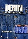 Denim: An American Story (Schiffer Book)