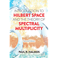 Introduction to Hilbert Space and the Theory of Spectral Multiplicity: Second Edition (Dover Books on Mathematics)