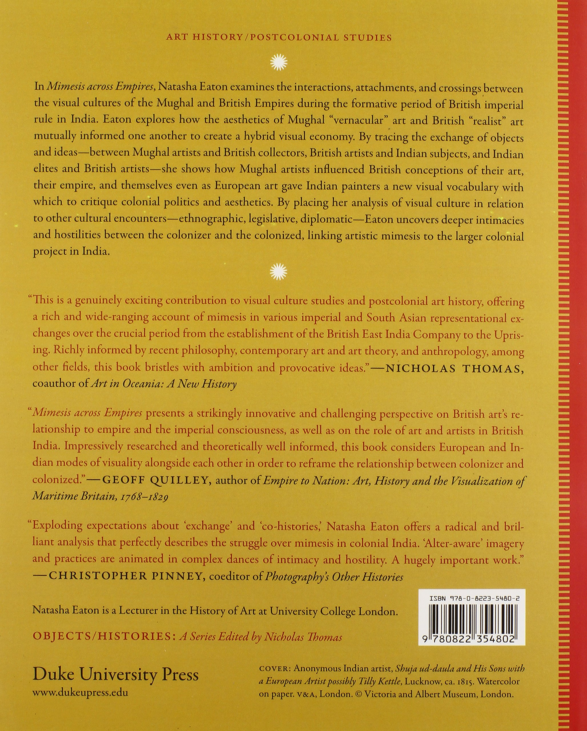 Color art and empire by natasha eaton - Mimesis Across Empires Artworks And Networks In India 1765 1860 Objects Histories Natasha Eaton 9780822354802 Amazon Com Books