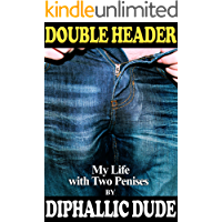 Double Header: My Life with Two Penises (English Edition)