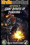 Giant Robots of Tunguska (Doc Vandal Adventures Book 4)