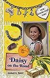 Our Australian Girl: Daisy On The Road (Book 4)