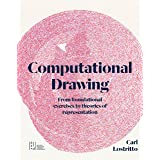 Computational Drawing: From Foundational Exercises to Theories of Representation