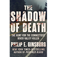 The Shadow of Death: The Hunt for the Connecticut River Valley Killer