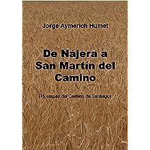 De Nájera a San Martín del Camino: (15 etapas del camino de Santiago) (Spanish Edition) Jan 22, 2015