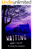 Waiting For Emmett (EelKat's Twisted Tales Book 1)