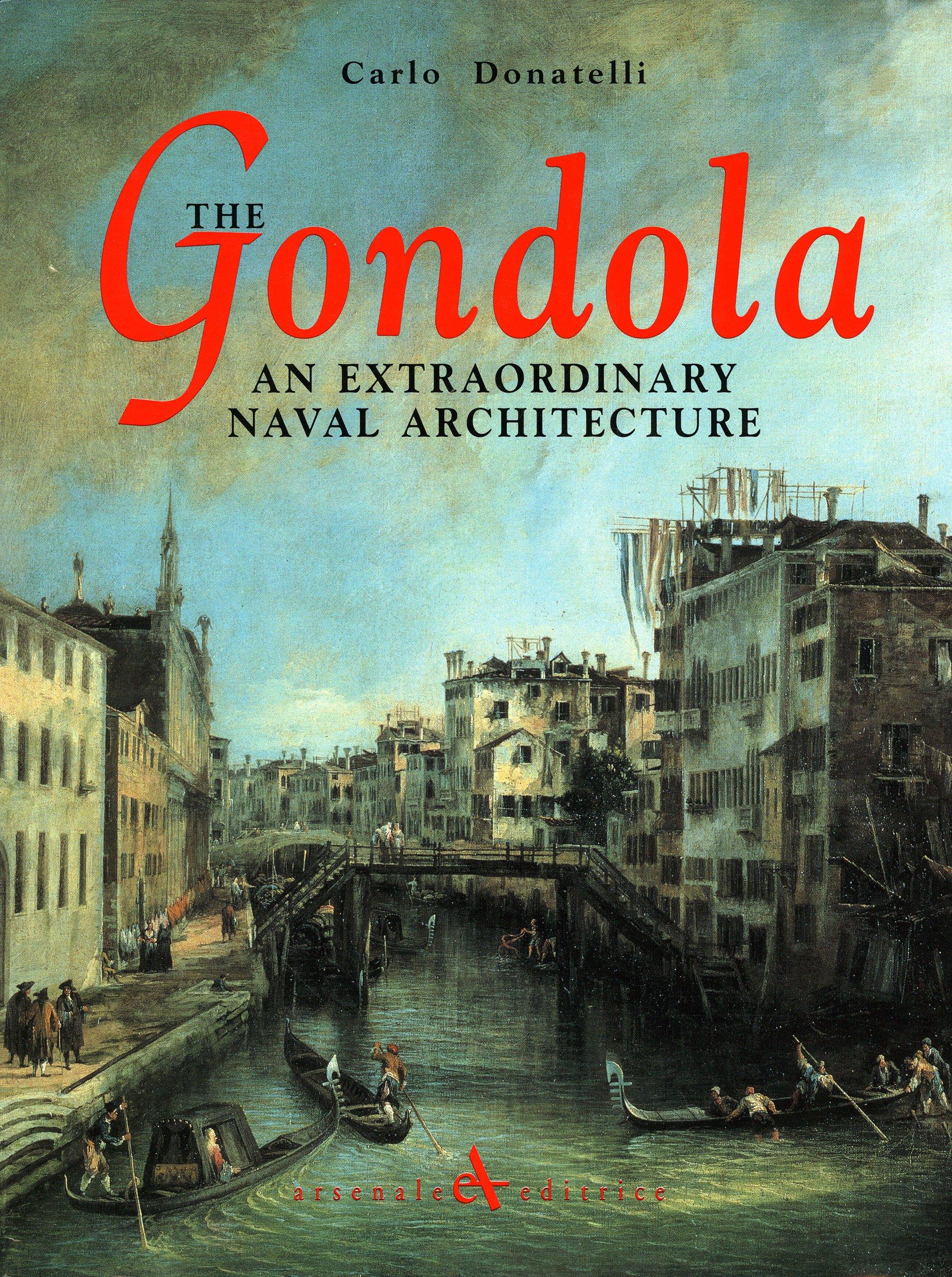 Gondola: An Extraordinary Naval Architecture: Amazon.co.uk: Carlo ...