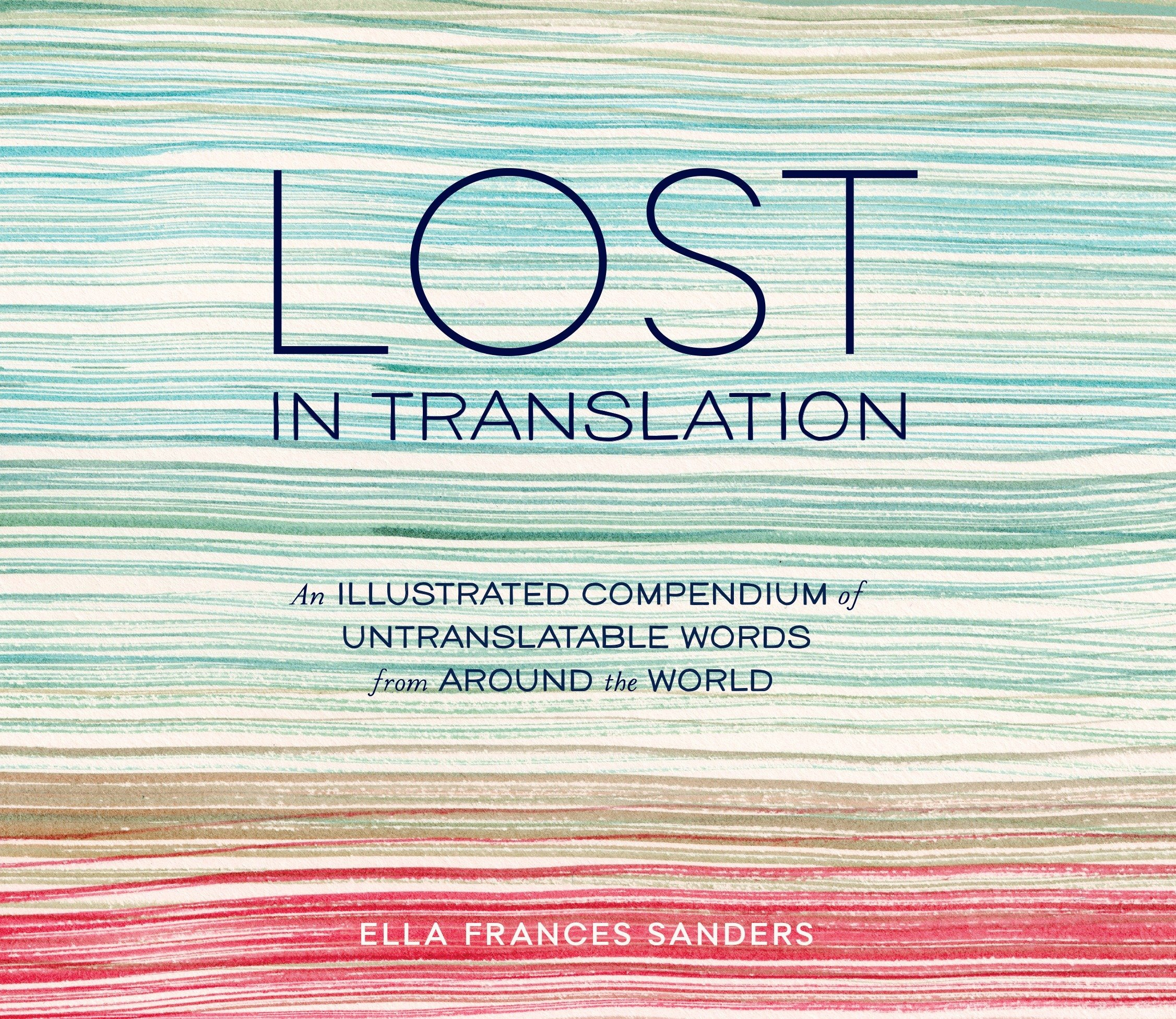 Lost in Translation: An Illustrated Compendium of Untranslatable ...