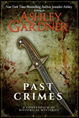 Past Crimes: A Compendium of Historical Mysteries Kindle Edition