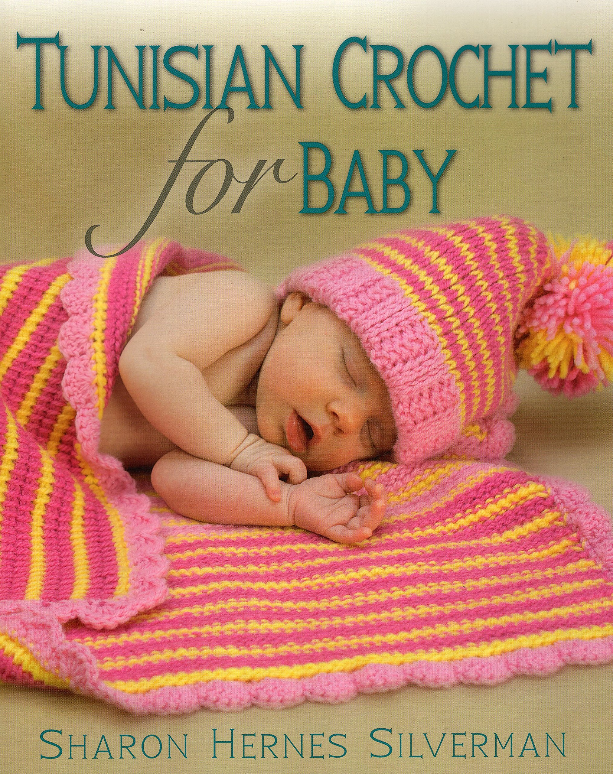 Tunisian Crochet for Baby: Sharon Hernes Silverman: 0499991711345 ...