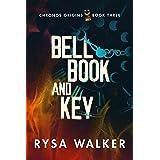 Bell, Book, and Key (Chronos Origins Book 3)
