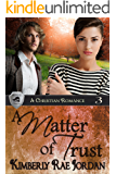 A Matter of Trust: A Christian Romance (BlackThorpe Security Book 3)