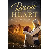 Rescue his Heart (Love in the Mountains Book 3)
