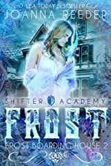 Shifter Academy: Frost: Frost Boarding House 2 (Frost Boarding House (Shifter Academy)) Kindle Edition