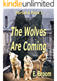 The Fortuna Pack 1, The Wolves Are Coming