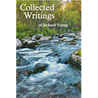 Collected Writings of Bicknell Young