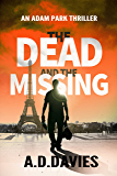The Dead and the Missing (Adam Park Thriller Book 1) (English Edition)