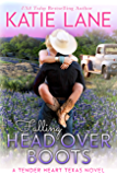 Falling Head Over Boots (Tender Heart Texas Book 2)