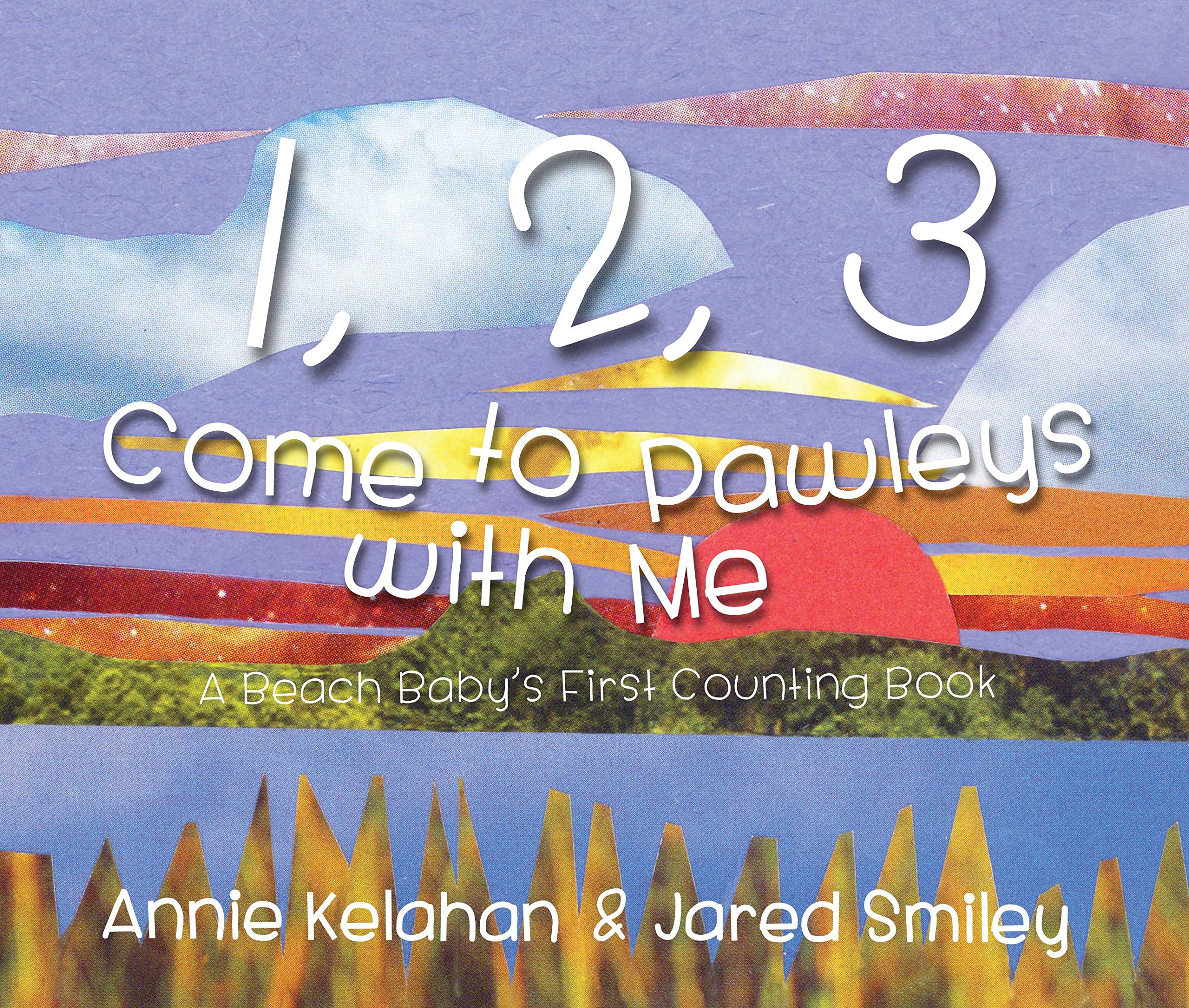 1, 2, 3 Come to Pawleys Island with Me: A Beach Baby's First Counting Book ebook