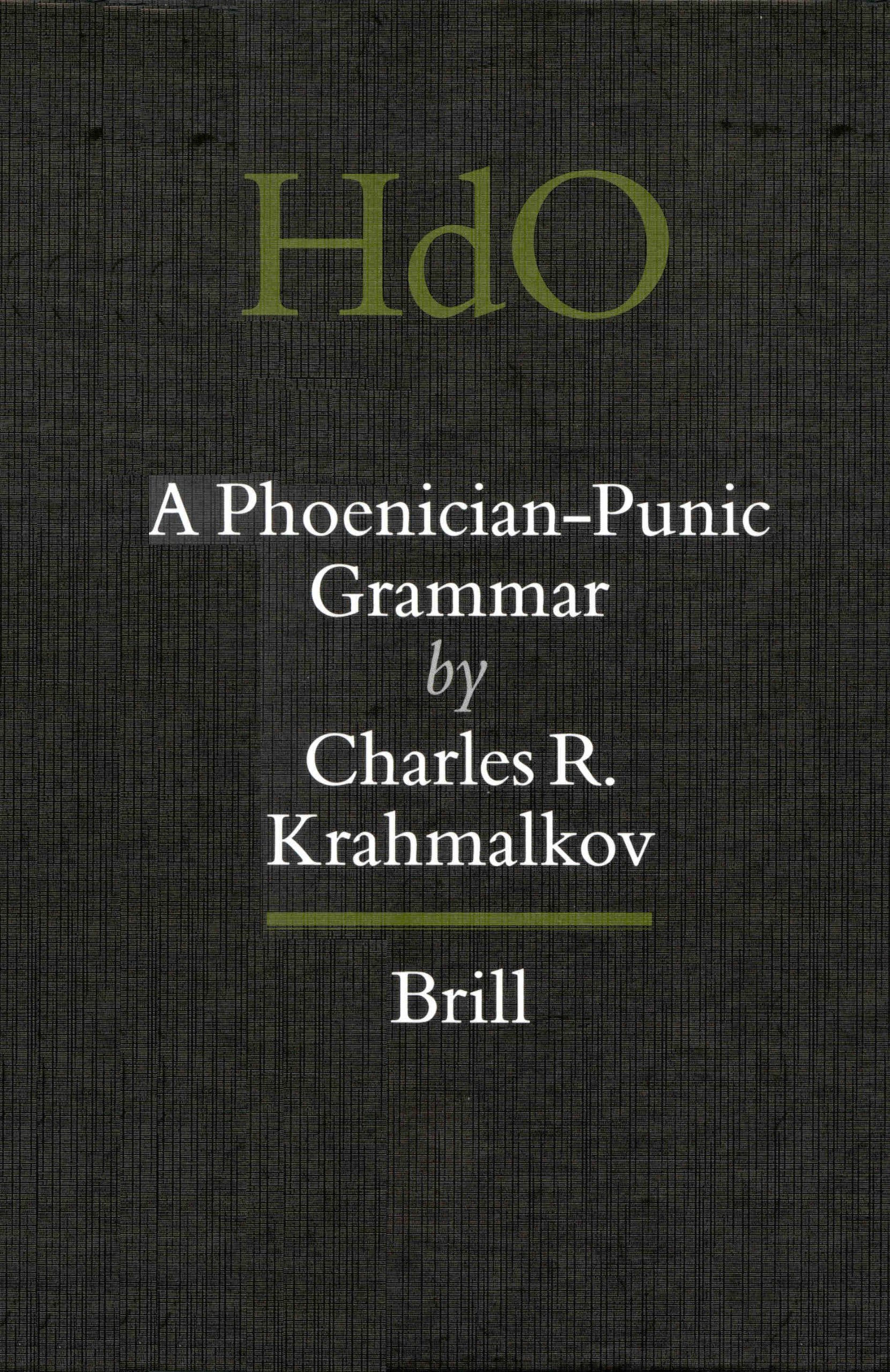 A Phoenician-Punic Grammar (Handbuch der Orientalistik) (English and Semitic Languages Edition) by Brill Academic Publishers