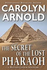 The Secret of the Lost Pharaoh (Matthew Connor Adventure series Book 2) Kindle Edition