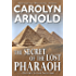The Secret of the Lost Pharaoh (Matthew Connor Adventure series Book 2)
