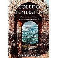 Toledo - Jerusalén: Una novela histórica de transformación