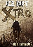 Ice Rift - Xtro: Alien Invasive Horror Thriller