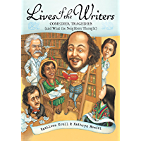 Lives of the Writers: Comedies, Tragedies (and What the Neighbors Thought) (Lives of . . .)