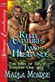 Kelly Captures Two Husbands [The Men of Space Station One  11] (Siren Publishing Menage Everlasting)