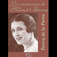 Memorias de Mamá Blanca (con Notas de Álvaro Díaz) (Spanish Edition)