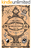 """Miller's Compendium of Timeless Tools for the Modern Writer"""