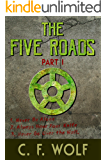 The Five Roads Part 1
