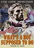 What's A Boy Supposed to Do (English Edition)