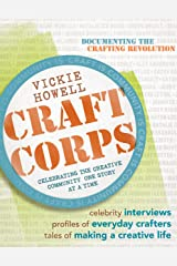 Craft Corps: Celebrating the Creative Community One Story at a Time Kindle Edition