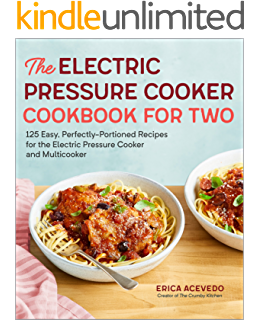 The Electric Pressure Cooker Cookbook for Two: 125 Easy, Perfectly-Portioned Recipes for