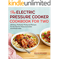 The Electric Pressure Cooker Cookbook for Two: 125 Easy, Perfectly-Portioned Recipes for Your Electric Pressure Cooker…
