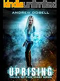 Uprising: The Magi Saga (Tales of the Magi Saga Book 1)