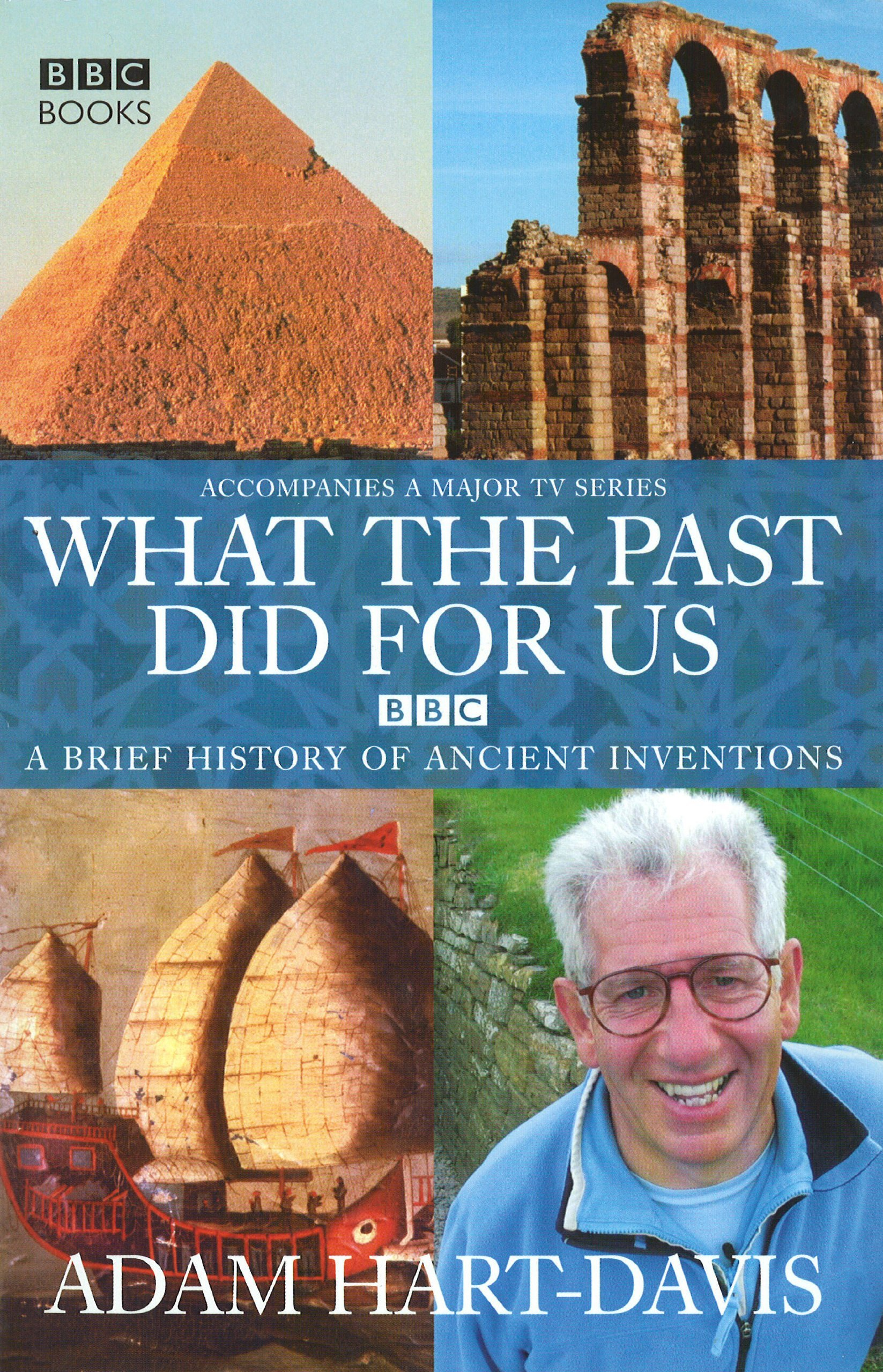 Download What the Past Did for Us: A Brief History of Ancient Inventions by Adam Hart-Davis (14-Oct-2004) Hardcover ebook