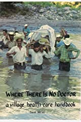 Where There is No Doctor: A Village Health Care Handbook Paperback