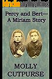 Percy and Bert—A Miriam Story (Miriam's Life Book 11)