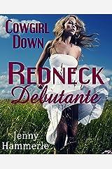 Cowgirl Down (Redneck Debutante Book 2) Kindle Edition