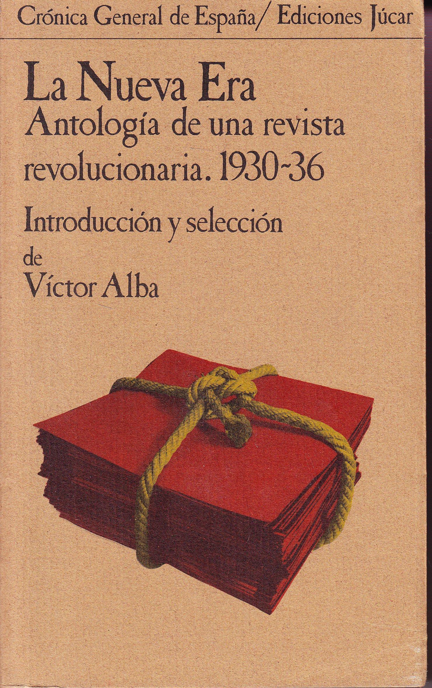 La Nueva Era: Antolog¸a de una revista revolucionaria, 1930-36 Crónica general de España ; 6: Amazon.es: Victor Alba: Libros en idiomas extranjeros