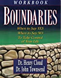 Boundaries Workbook: When to Say Yes, How to Say No